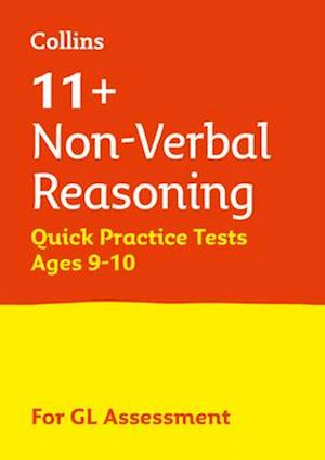 11+ Non-Verbal Reasoning Quick Practice Tests Age 9-10 for the GL Assessment tests