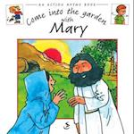 Come into the Garden with Mary (Action Rhyme Books)