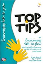 Top Tips on Encouraging Faith to Grow (Top Tips)