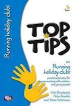 Top Tips on Running Holiday Clubs (Top Tips)