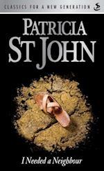 I Needed a Neighbour af Patricia St John