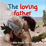 The Loving Father (Bible Friends)
