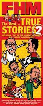 """""""FHM"""" True Stories 2"""