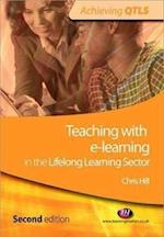 Teaching with e-learning in the Lifelong Learning Sector (Achieving QTLS Series)