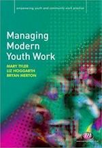 Managing Modern Youth Work af Bryan Merton, Mary Tyler, Malcolm Payne