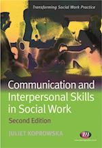 Communication and Interpersonal Skills in Social Work (Transforming Social Work Practice)