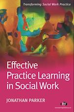 Effective Practice Learning in Social Work (Transforming Social Work Practice)