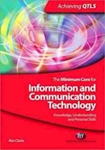 The Minimum Core for Information and Communication Technology: Knowledge, Understanding and Personal Skills