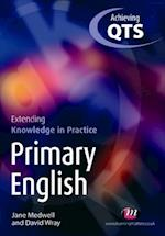 Primary English: Extending Knowledge in Practice (Achieving QTS Extending Knowledge in Practice LM Series)