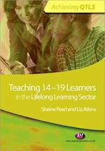 Teaching 14-19 Learners in the Lifelong Learning Sector (Achieving QTLS Series)
