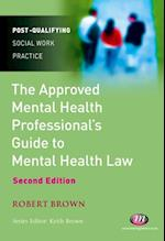 Approved Mental Health Professionalas Guide to Mental Health Law (Post-qualifying Social Work Practice)