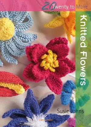 20 to Knit: Knitted Flowers