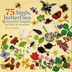 75 Birds, Butterflies & Beautiful Beasties to Knit & Crochet af Lesley Stanfield