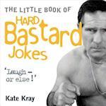 The Little Book of Hard Bastard Jokes