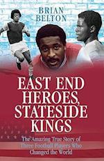 East End Heroes, Stateside Kings