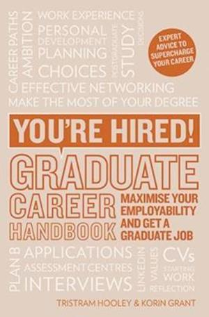 You're Hired! Graduate Career Handbook