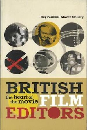 British Film Editors: The Heart of the Movie