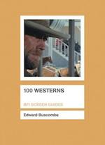 100 Westerns (BFI Screen Guides Hardcover)
