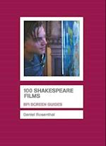 100 Shakespeare Films (BFI Screen Guides Hardcover)