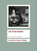100 Film Noirs (Bfi Screen Guides)