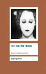 100 Silent Films (Bfi Screen Guides)
