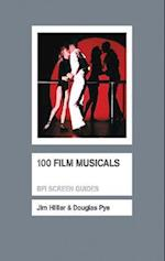 100 Film Musicals (Bfi Screen Guides)