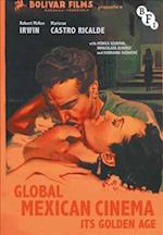 Global Mexican Cinema (Cultural Histories of Cinema)