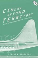Cinema Beyond Territory (Cultural Histories of Cinema)