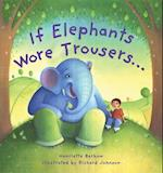 If Elephants Wore Trousers af Henriette Barkow, Richard Johnson