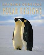 Polar Regions (Extreme Survival)