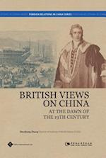 British Views on China at the Dawn of the 19th Century (Foreign Relations in China)