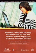 Education, Media and Sexuality Health Services for Girls and Women (Education and Development for Rural Women and Girls in China Series)