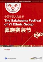 Chinese Festival Culture Series - The Saizhuang Festival of Yi Ethnic Group (Chinese Festival Culture Series)