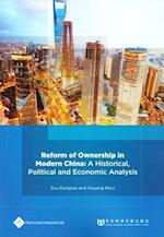 Reform of Ownership in Modern China: A Historical, Political and Economic Analysis