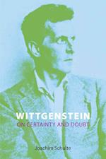 Wittgenstein on Certainty and Doubt af Joachim Schulte
