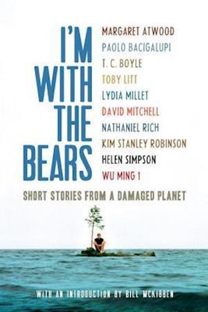 Bog, paperback I'm with the Bears af Mark Martin, Paolo Bacigalupi, T Coraghessan Boyle