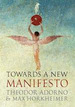 Towards a New Manifesto af Max Horkheimer, Rodney Livingstone, Theodor W Adorno