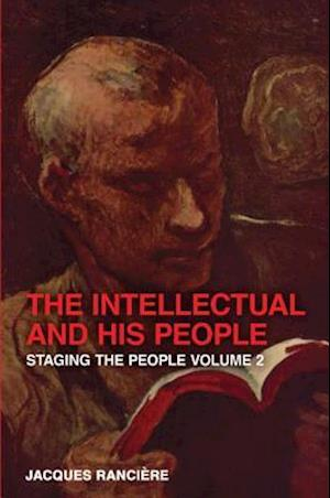 Bog paperback The Intellectual and His People af Jacques Rancière