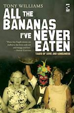 All the Bananas I've Never Eaten (Salt Modern Fiction S)