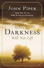 When the Darkness Will Not Lift af John Piper