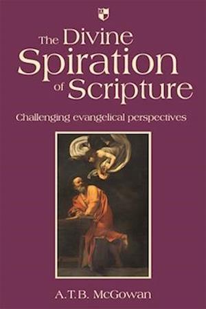 The Divine Spiration of Scripture