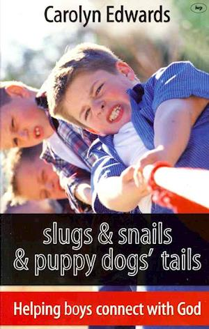 Slugs and Snails and Puppy Dogs' Tails
