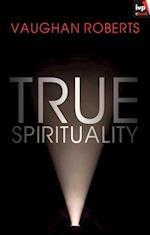 True Spirituality af Vaughan Roberts