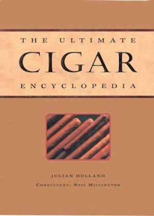 The Ultimate Cigar Encyclopedia