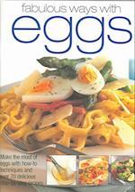 Fabulous Ways with Eggs af Alex Barker