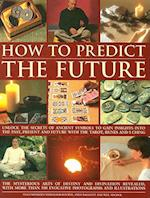 How to Predict the Future af Andy Baggott, David Bourne, Staci Mendoza