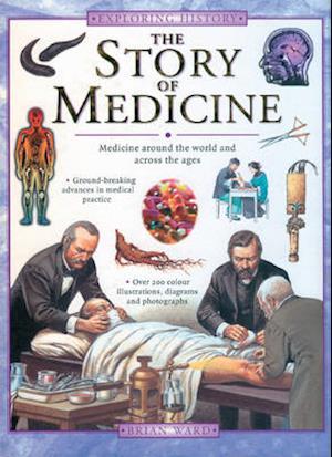 Bog, paperback The Story of Medicine af Brian Ward