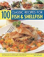 100 Classic Recipes for Fish & Shellfish