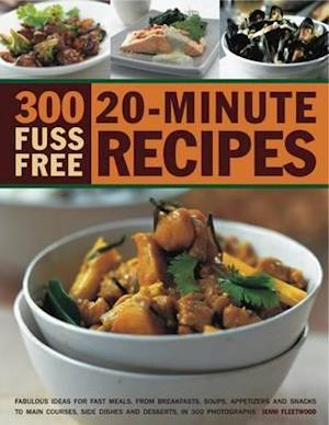 300 Fuss-free 20-minute Recipes