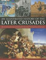 An Illustrated History of the Later Crusades af Charles Phillips